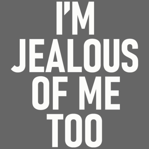 I'm jealous of me too - Premium-T-shirt herr
