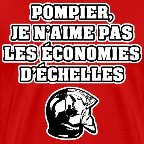 POMPIER, JE N'AIME PAS LES ÉCONOMIES D'ÉCHELLES - Men's Premium T-Shirt