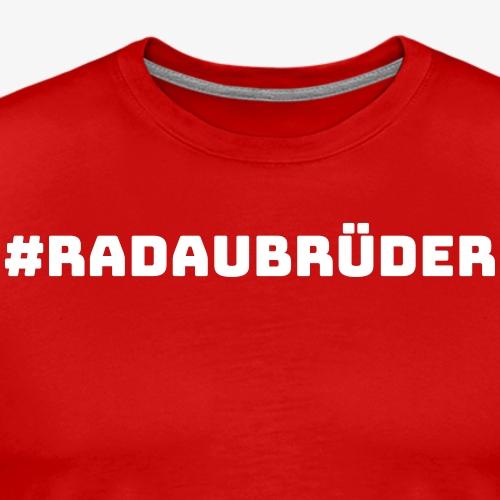 SCHRIFTZUG RADAUBRÜDER - Männer Premium T-Shirt