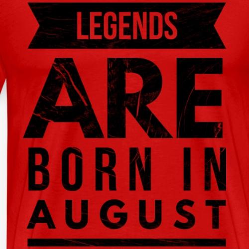 legends are born august verjaardag slogan - Mannen Premium T-shirt