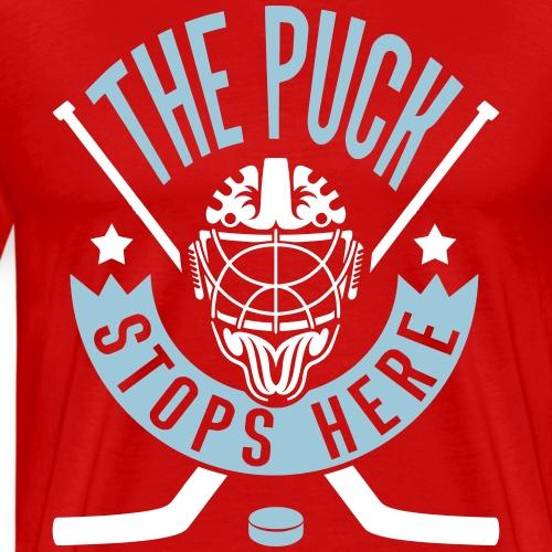 The Puck Stops Here (Ice Hockey) - Men's Premium T-Shirt