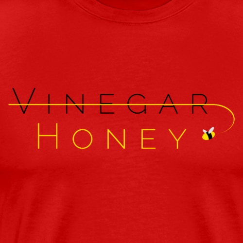 Honey Not Vinegar - Men's Premium T-Shirt