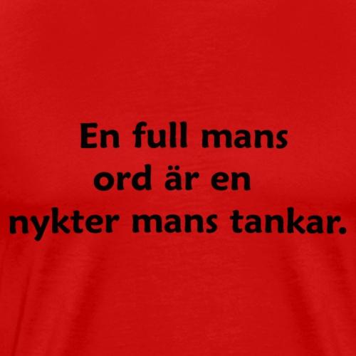 En nykter mans T-Shirt - Premium-T-shirt herr