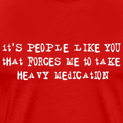 It's people like you... - Premium-T-shirt herr