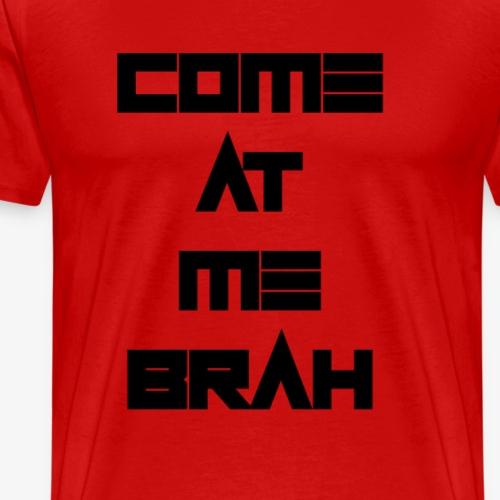 Come at me - Männer Premium T-Shirt