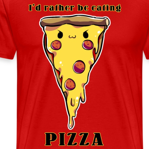I'd rather be eating pizza - T-shirt Premium Homme