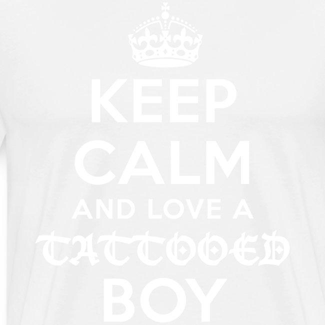 keep calm and love a tattooed boy