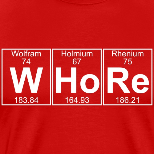 W-Ho-Re (whore) - Full - Men's Premium T-Shirt