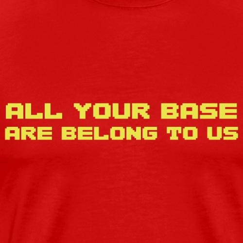 All your base - Premium-T-shirt herr