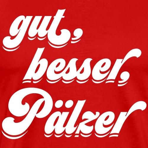gut, besser, Pälzer - Männer Premium T-Shirt