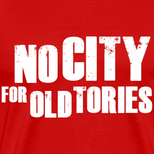No City For Old Tories - Men's Premium T-Shirt
