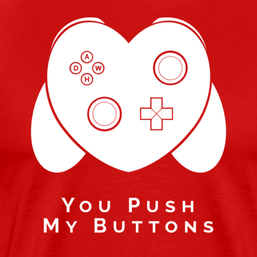 You Push My Buttons - Men's Premium T-Shirt