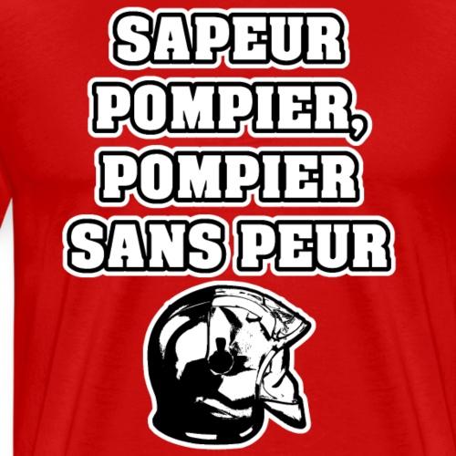 SAPEUR-POMPIER, POMPIER SANS PEUR - JEUX DE MOTS - Men's Premium T-Shirt