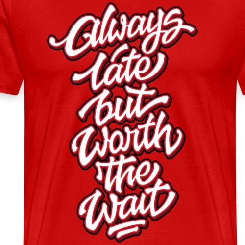 Always Late Typo 03 - Männer Premium T-Shirt
