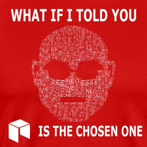What if i told you - NEO ist the chosen one Weiß - Männer Premium T-Shirt