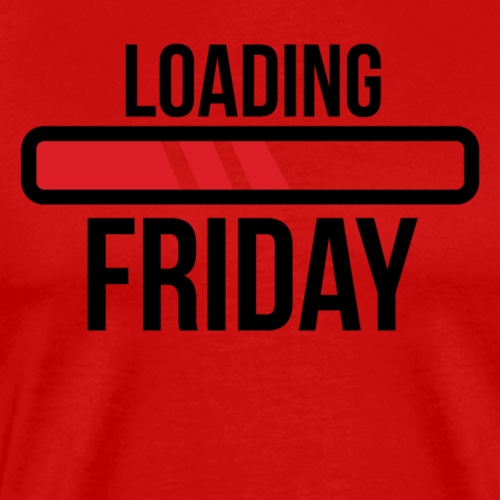 "Loading Friday T-Shirt ""Limitierte Edition"""