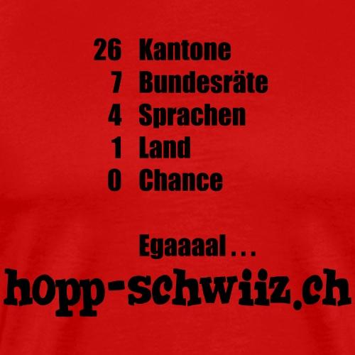 Egal hopp-schwiiz.ch - Männer Premium T-Shirt