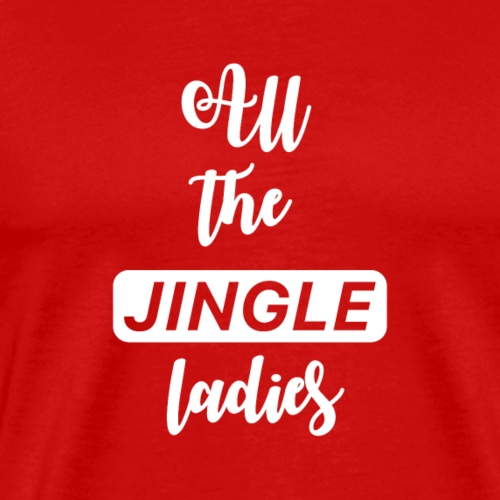 All the jingle ladies - Mannen Premium T-shirt