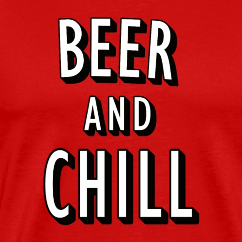 Beer and Chill Wortspiel (pun) - Männer Premium T-Shirt