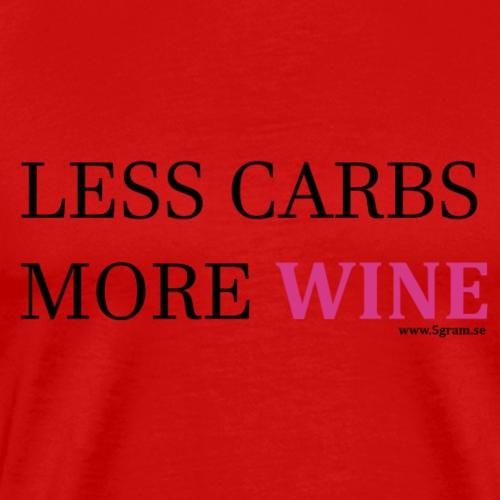 LESS CARBS MORE WINE PINK - Premium-T-shirt herr