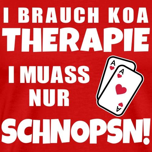 Lustiger Spruch Dialekt Österreichisch Schnapsen - Männer Premium T-Shirt