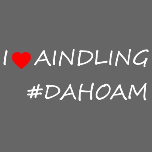I ❤️ AINDLING #DAHOAM - Männer Premium T-Shirt