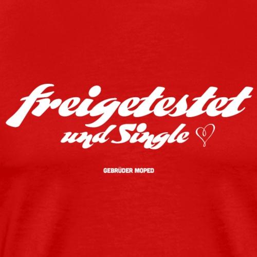 Freigetestet und Single - Männer Premium T-Shirt