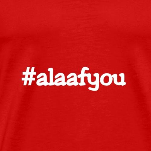 Alaafyou - Männer Premium T-Shirt