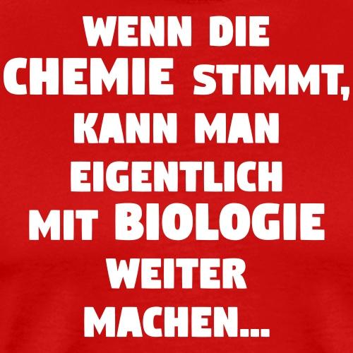 Chemie Biologie Spruch ft 4 - Männer Premium T-Shirt