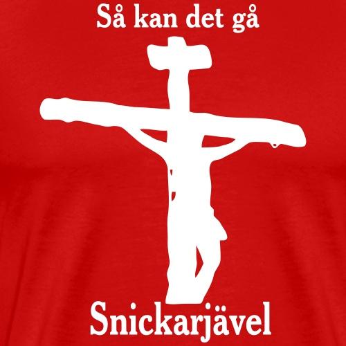 Så kan det gå Snickarjävel - Premium-T-shirt herr