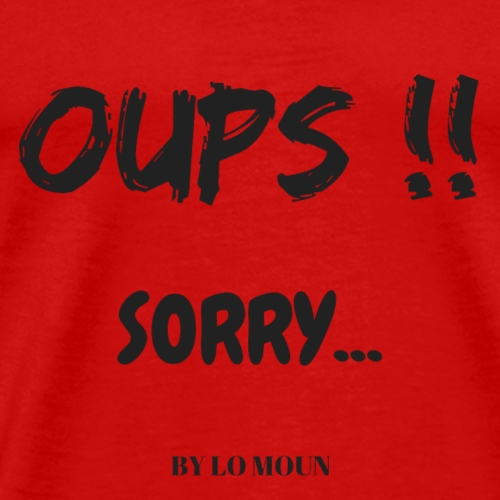 OUPS sorry - T-shirt Premium Homme