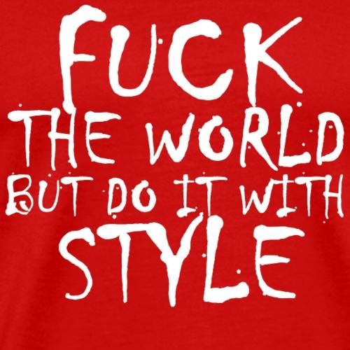 FUCK THE WORLD T-SHIRT ✅ - Männer Premium T-Shirt