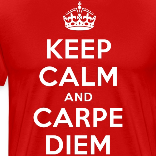 keep calm and carpe diem - Männer Premium T-Shirt