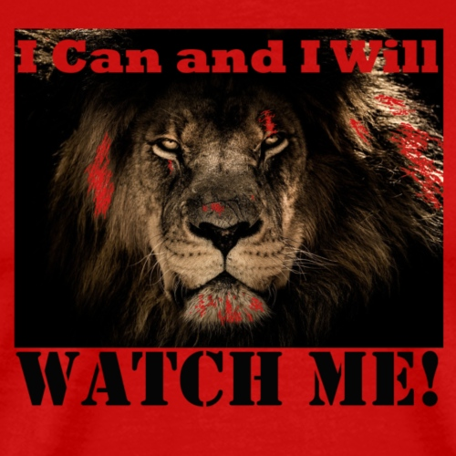 I can and I will, watch me! - Mannen Premium T-shirt