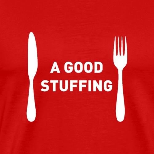 Funny Christmas Menu Choice - A Good Stuffing - Men's Premium T-Shirt