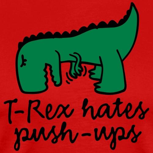 T-Rex hates push-ups - Mannen Premium T-shirt