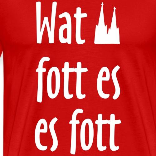 Wat fott es es fott - Köln Spruch Kölsche Sprüche - Männer Premium T-Shirt