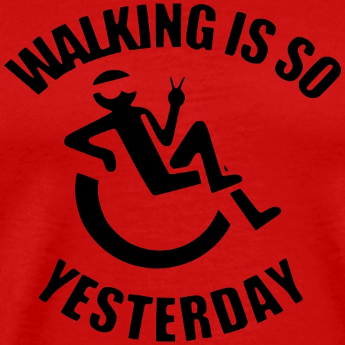 Walking is so yesterday 002 - Mannen Premium T-shirt