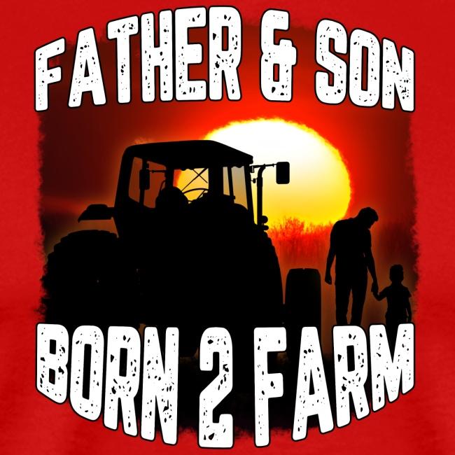 Father & Son - Born 2 Farm