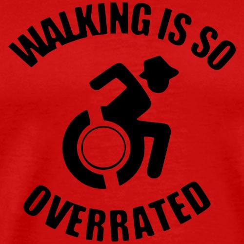 Walking is so overrated 012 - Mannen Premium T-shirt