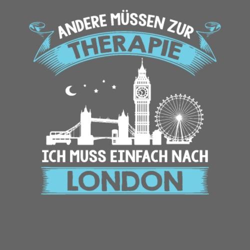 Andere müssen zur Therapie - Ich muss nach London - Männer Premium T-Shirt