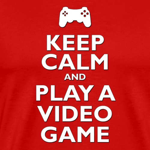 Keep Calm and Play a Video Game - Men's Premium T-Shirt