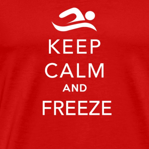keep calm and freeze - T-shirt Premium Homme