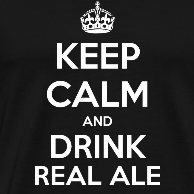 Keep Calm And Drink Real Ale T-Shirt