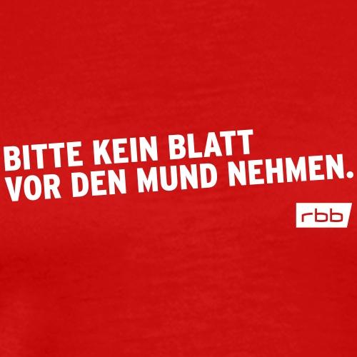 Bitte kein Blatt vor den Mund nehmen. rbb (weiß) - Männer Premium T-Shirt