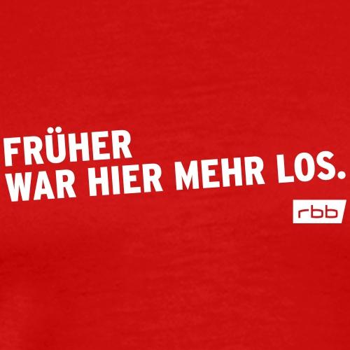 Früher war hier mehr los. rbb (w) - Männer Premium T-Shirt