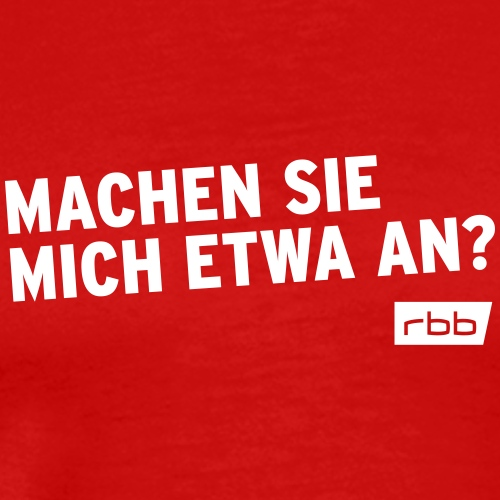Machen Sie mich etwas an? rbb (w) - Männer Premium T-Shirt