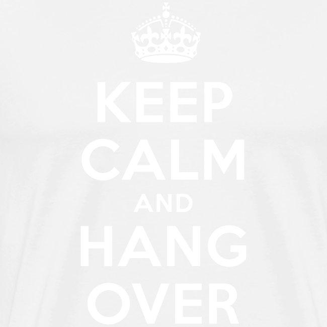 keep calm and hang over