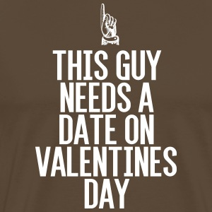 This guy needs a date on Valentine's Day - Men's Premium T-Shirt