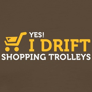Yes! I Drift With Shopping Cart In The Supermarket - Men's Premium T-Shirt
